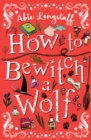 Image for How to bewitch a wolf