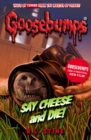 Image for Say cheese and die!