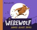 Image for A werewolf named Oliver James