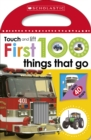 Image for Touch and lift first 100 things that go