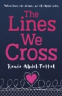 Image for The lines we cross  : when lines are drawn, we all choose sides
