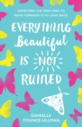 Image for Everything beautiful is not ruined