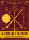 Image for J.K. Rowling's Wizarding World: A Magical Yearbook