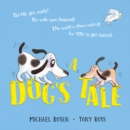 Image for A dog's tale  : life lessons for a pup