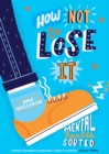 Image for How not to lose it  : mental health sorted