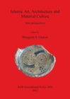 Image for Islamic art, architecture and material culture  : new perspectives