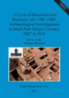 Image for A Cycle of Recession and Recovery AD 1200-1900: Archaeological Investigations at Much Park Street Coventry 2007 to 2010
