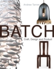 Image for Batch  : craft, design and product