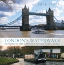 Image for London's waterways: exploring the capital's rivers and canals
