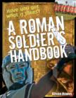 Image for A Roman soldier's handbook