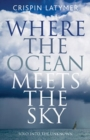 Image for Where the ocean meets the sky  : solo into the unknown