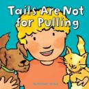 Image for Tails are not for pulling