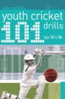 Image for 101 youth cricket drills, age 12-16