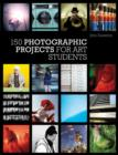 Image for 150 photographic projects for art students