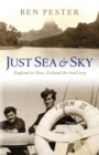 Image for Just sea & sky  : England to New Zealand the hard way