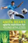 Image for Anita Bean's sports nutrition for young athletes