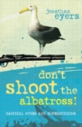 Image for Don't shoot the albatross!  : nautical myths & superstitions