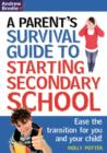 Image for Parent's survival guide to starting secondary school  : ease the transition for you and your child!
