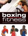 Image for Boxing fitness  : safe and fun workouts to get you fighting fit