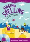 Image for Singing spelling  : songs and chants for teaching spelling
