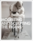 Image for Modelling and sculpting the figure