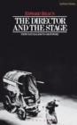 Image for The Director and the Stage: From Naturalism to Grotowski