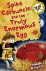 Image for Spike Carbuncle and the truly enormous egg