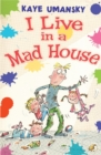 Image for I live in a mad house