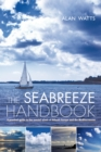 Image for The seabreeze handbook: a practical guide to the coastal winds of Atlantic Europe and the Mediterranean