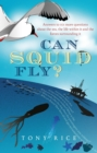 Image for Can squid fly?: answers to a host of fascinating questions about the sea and sea life