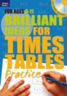 Image for Brilliant ideas for times tables practiceFor ages 9-11