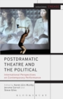 Image for Postdramatic theatre and the political  : international perspectives on contemporary performance