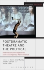 Image for Postdramatic theatre and the political: international perspectives on contemporary performance