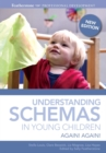 Image for Understanding schemas in young children  : again! again!