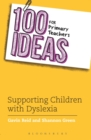 Image for 100 Ideas for Primary Teachers: Supporting Children with Dyslexia
