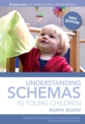 Image for Understanding schemas in young children: again! again!.