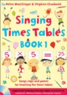 Image for Singing times tables  : songs, raps and games for teaching the times tablesBook 1