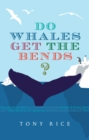 Image for Do whales get the bends?: answers to 118 fascinating questions about the sea