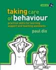 Image for Taking care of behaviour  : practical skills for learning support and teaching assistants
