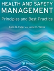 Image for Health and safety management: principles and best practice
