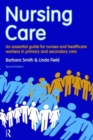 Image for Nursing care  : an essential guide for nurses and healthcare workers in primary and secondary care