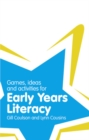 Image for Games, ideas and activities for early years literacy