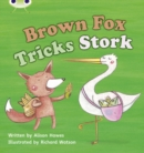 Image for Bug Club Phonics Bug Set 10 Brown Fox Tricks Stork