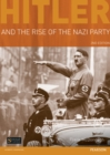 Image for Hitler and the rise of the Nazi Party