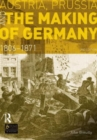 Image for Austria, Prussia and the making of Germany, 1806-1871