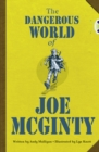 Image for Bug Club Independent Fiction Year 6 Red B The Dangerous World of Joe McGinty
