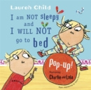 Image for I am not sleepy and I will not go to bed  : pop-up! featuring Charlie and Lola