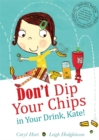 Image for Don't dip your chips in your drink, Kate!