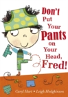 Image for Don't put your pants on your head, Fred!