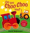 Image for Can you choo choo too?
